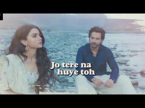New Whatsapp Status Kalank Title Song Whatsapp Status Varun Alia Bhatt Kalank Song Status Youtube In 2020 Song Status New Whatsapp Status Songs