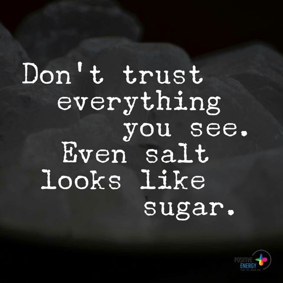 Don't trust anything you see and most nothing you hear expecially from when it comes from satan !!