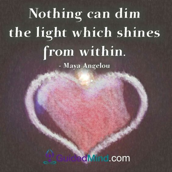 """❥ """"Nothing can dim the light which shines from within."""" ~Maya Angelou  •☀•"""