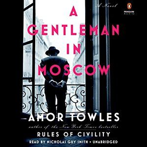 A Gentleman in Moscow: A Novel Audiobook by Amor Towles Narrated by Nicholas Guy…