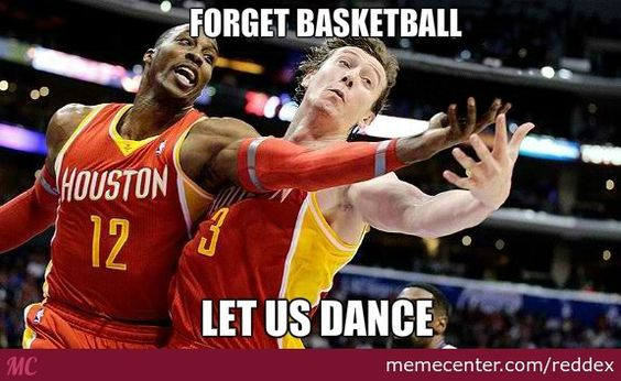 This is what I think when I play basketball, because they replaced the dancing with basketball at our CHEF meetings!!!!