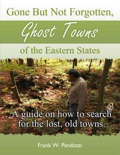 Locating And Metal Detecting Eastern Ghost Town Treasure