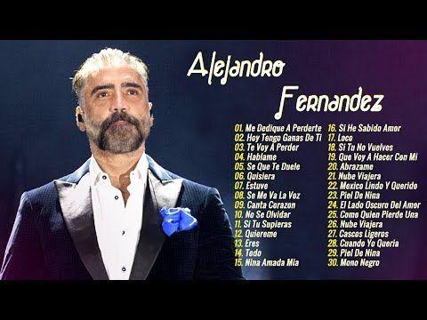 Alejandro Fernandez Sus Mejores Canciones 30 Grandes Exitos