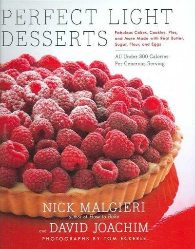 Perfect Light Desserts: Fabulous Cakes, Cookies, Pies, and More Made with Real