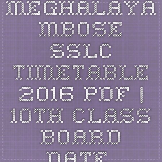 Meghalaya MBOSE SSLC Timetable 2016 pdf 10th Class board date - application form in pdf