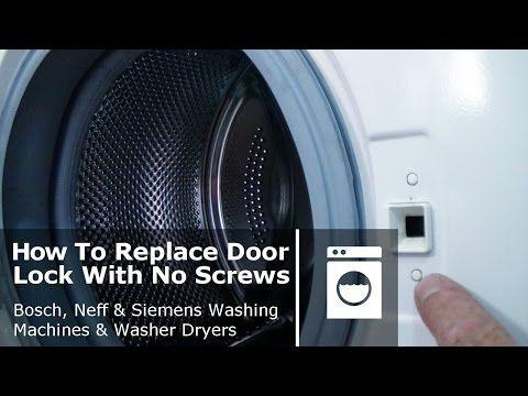7 How To Replace Washing Machine Door Lock With No Screws Bosch Neff Siemens Youtube In 2020 Washing Machine Washing Machine Washer Door Locks