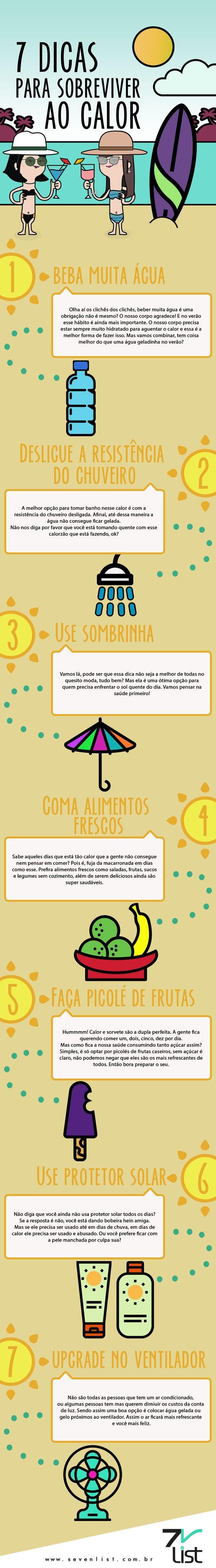 """Nós amamos o verão, mas não é fácil aguentar essa quentura toda não é mesmo? Para te dar um """"HELP"""" listamos 7 dicas para sobreviver ao calor. #SevenList #Art #Infográfico #Summer #Verão #Saúde #Dicas #CabideColorido #Hot #Calor:"""