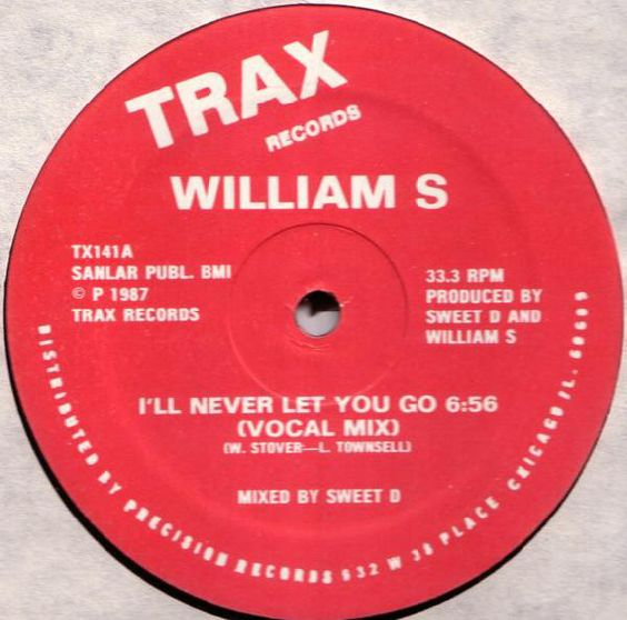 William S I Ll Never Let You Go Chicago House Music Let It Be Old School House