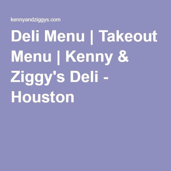 Deli Menu | Takeout Menu | Kenny & Ziggy's Deli - Houston
