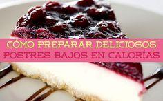 Cómo Preparar Deliciosos Postres Bajos En Calorías - Mujer En Forma - Baja De Peso Hoy Mismo!