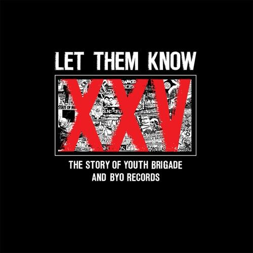 Jeff Alulis - Let Them Know: Story of Youth Brigade & Byo Records