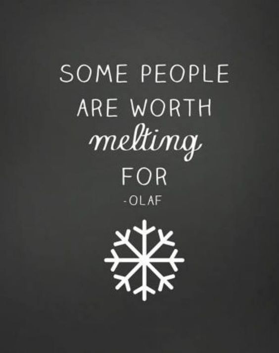 Some people are worth melting for - OLAF:
