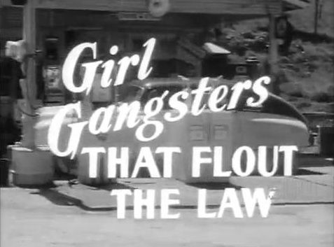 from the trailer for Girl Gang (1954):