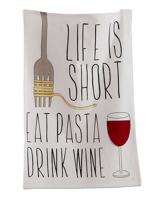 Look at this 'Eat Pasta Drink Wine' Dish Towel on #zulily today!
