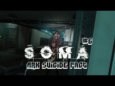 SOMA #6 ARK Suicide Pact - YouTube