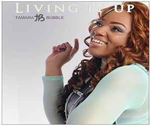 Tamara Bubble - Living it Up |prod. by Krazy Figz| - SpitFireHipHop.com |