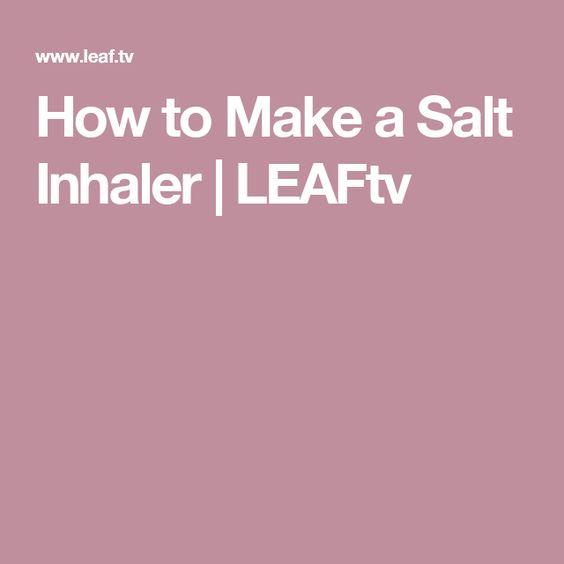 How to Make a Salt Inhaler | LEAFtv