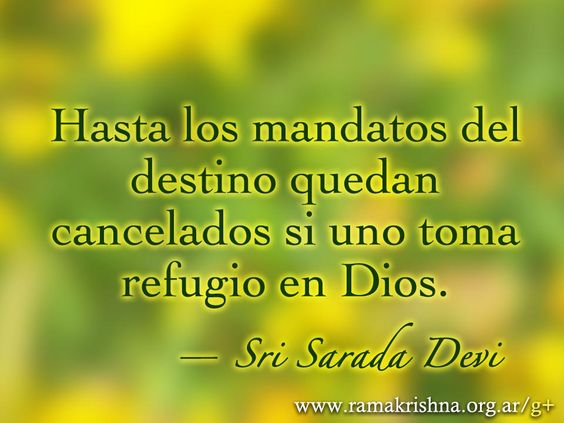"""Julio 4 · Sri Sarada Devi  """"Hasta los mandatos del destino quedan cancelados si uno toma refugio en Dios."""""""
