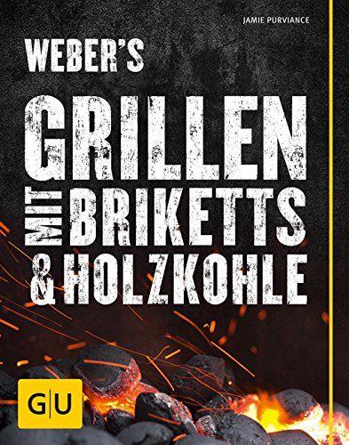 Grillbuch Weber's Grillen mit Briketts & Holzkohle (GU Weber Grillen)