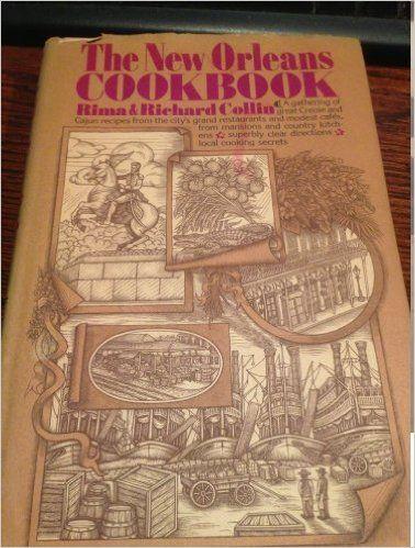 The New Orleans Cookbook: Richard Collin, Rima Collin: 9780394488981: Amazon.com: Books