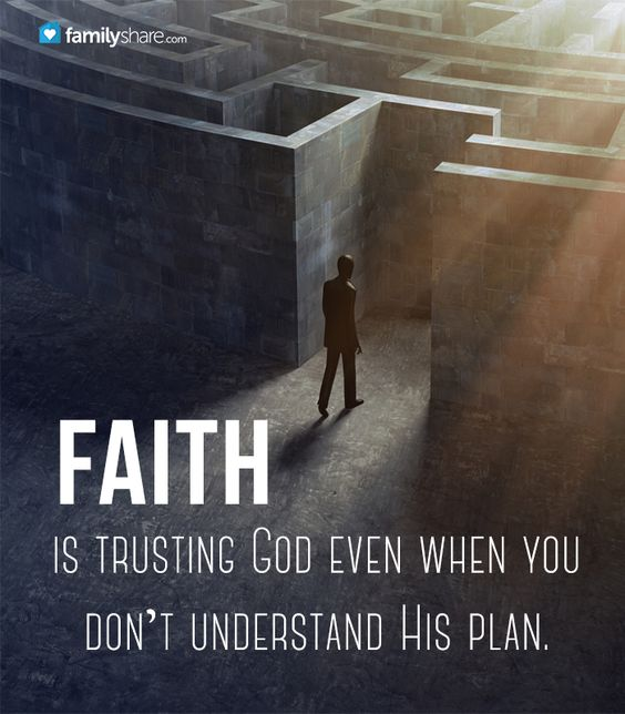 Faith is trusting God even when you don't understand His plan. I love Jesus Christ!: