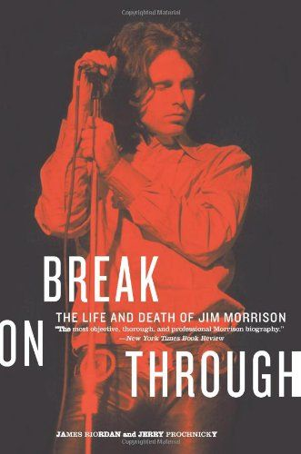 Break on Through: The Life and Death of Jim Morrison by James Riordan http://www.amazon.com/dp/0688119158/ref=cm_sw_r_pi_dp_NCFgvb0YQCQ1H