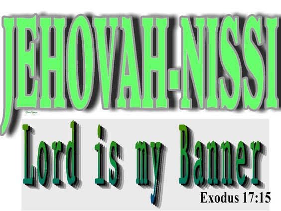 Jehovah nissi meaning the lord our banner exodus 17 15 for Jehovah nissi