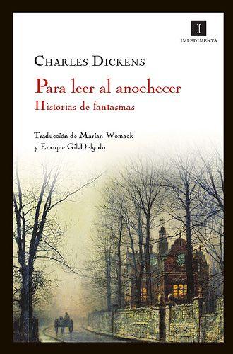 Para leer al anochecer (Historias de fantasmas) - Charles Dickens (7/10)