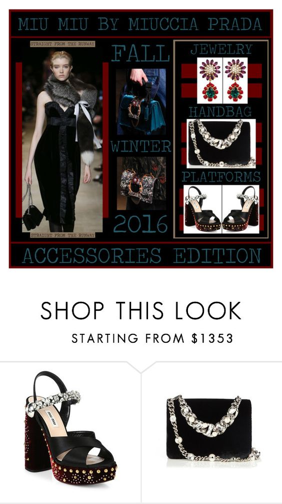 Miu Miu Fall/Winter 2016 - The Accessories Edition by latoyacl on Polyvore featuring Miu Miu