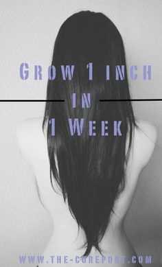 Grow your hair 1 inch in 1 week! This totally works!!  http://www.the-coreport.com/grow-your-hair-1-inch-in-1-week/