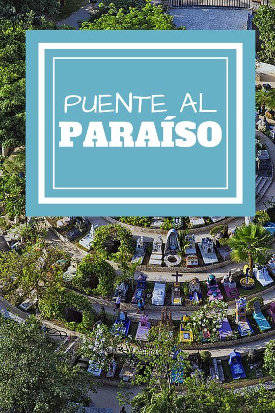 Este próximo Festival de Vida y Muerte no olvides visitar el Puente al Paraíso: para caminar entre la alegría y los colores de una tradición que permanece muy viva en nuestros días.