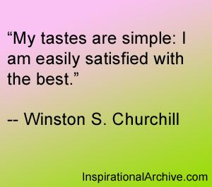 Winston Churchill quote on high tastes