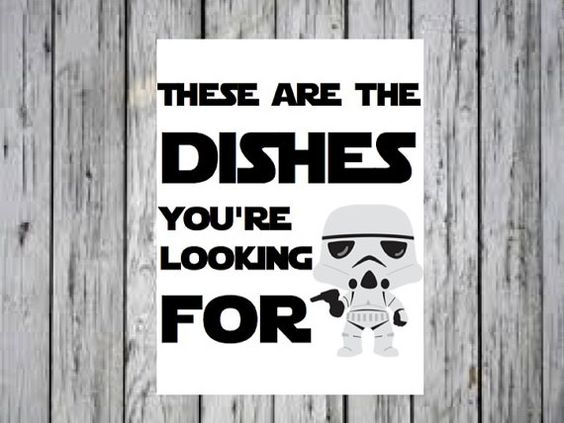 These Are the Dishes You're Looking For Star Wars Quote by ANewDae