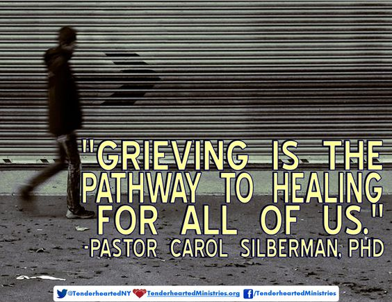 """Grieving is the pathway to healing for all of us."" -Pastor Carol Silberman, PhD"