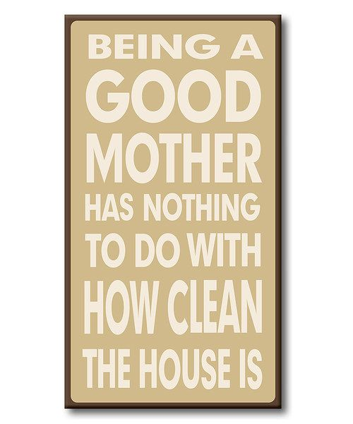 Look at this 'Being a Good Mother' Block Sign on #zulily today!