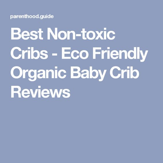 baby cribs baby products eco friendly paint forward best non toxic. Black Bedroom Furniture Sets. Home Design Ideas