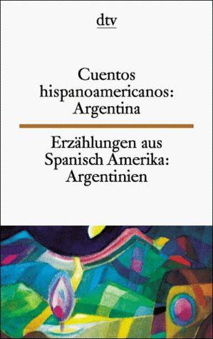 Cuentos Hispano-Americanos/Erzahlungen Aus Spanisch-Amerika by Marion Kaufmann, http://www.amazon.com/dp/3423093099/ref=cm_sw_r_pi_dp_7hzftb0XRAB7D0AV