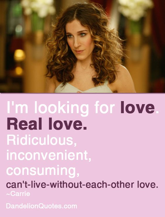 I'm looking for love. Real love.