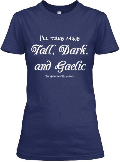 I'll take mine Tall, Dark, and Gaelic. #HighlandEscape