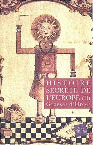 Histoire secrète de l'Europe, tome    https://ia801408.us.archive.org/zipview.php?zip=/15/items/olcovers314/olcovers314-L.zip&file=3143489-L.jpg