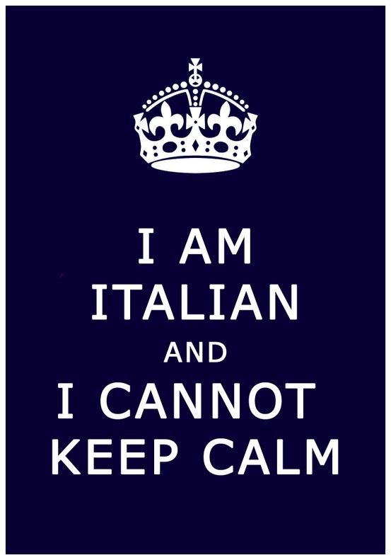 italian funny quotes | funny quote i am italian and I cannot keep calm