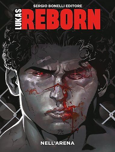 RECENSIONE: LUKAS REBORN #1 – NELL'ARENA - http://c4comic.it/recensioni/lukas-reborn-1-nellarena/