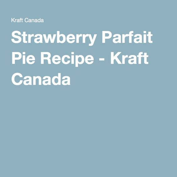 Strawberry Parfait Pie Recipe - Kraft Canada