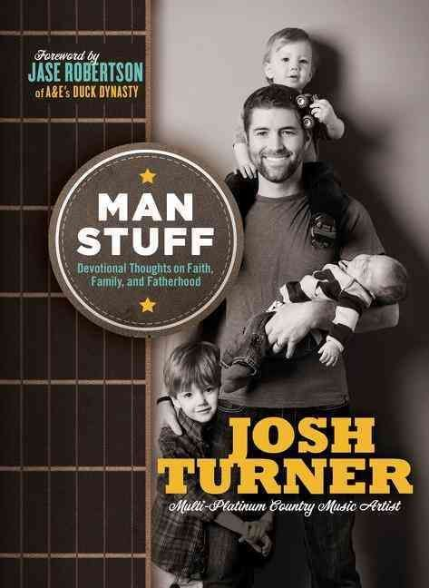 Be a stronger, more effective dad, family man, and man of God. Described as a devoted family man, strong Christian, generous philanthropist, and passionate sports fan, Josh Turner is one busy guy. And