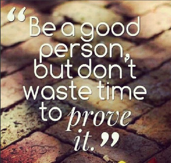 """""""Be a good person, but don't waste time to prove it."""" #quote #lifequote"""