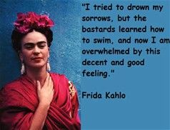Image result for frida kahlo quotes