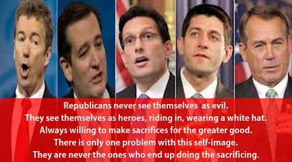 The Republicans consider themselves to be heroes while forcing everyone, except for themselves, to make sacrifices.