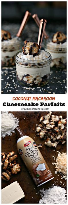 {No Bake} Coconut Macaroon Cheesecake Parfaits from cravingsofalunatic.com- Layers of coconut macaroons, coconut cheesecake filling, toasted coconut, and coconut whipped cream. All topped off with a coconut macaroon cookie! @CravingsLunatic #sponsored #bornonthefarm