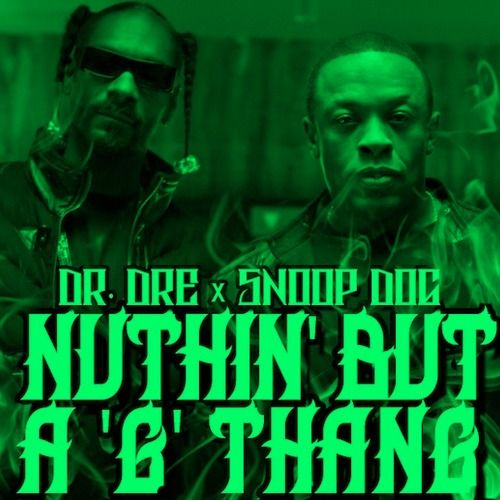 Dr. Dre, Snoop Dogg – Nuthin' but a 'G' Thang (single cover art)