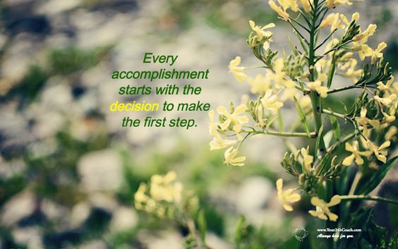 Every accomplishment starts with the decision to make the first step. #Motivation #Success #Goals www.Your24hCoach.com